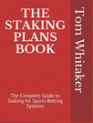 The Staking Plans Book by Tom Whitaker